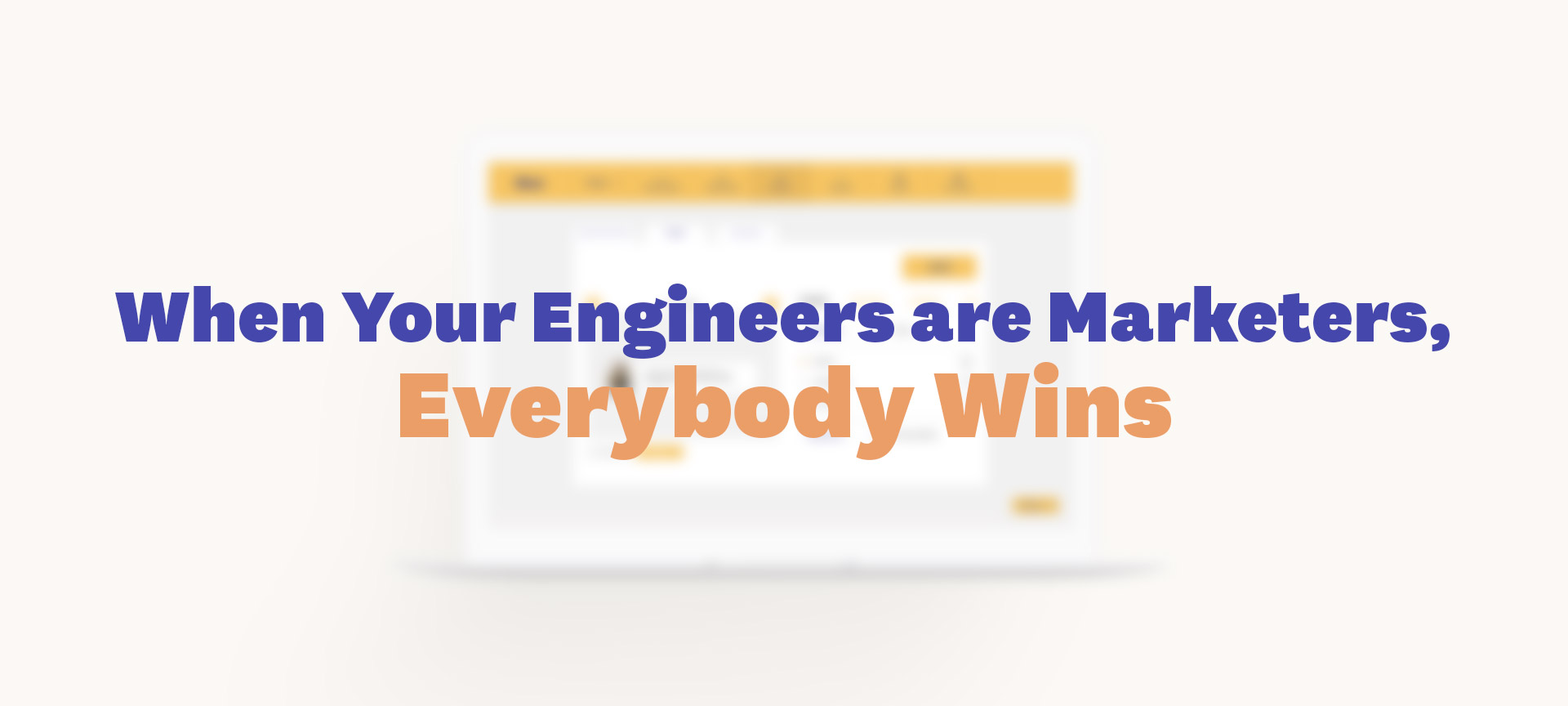 When Engineers are Marketers, Everybody Wins